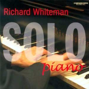 Richard Whiteman: Solo Piano